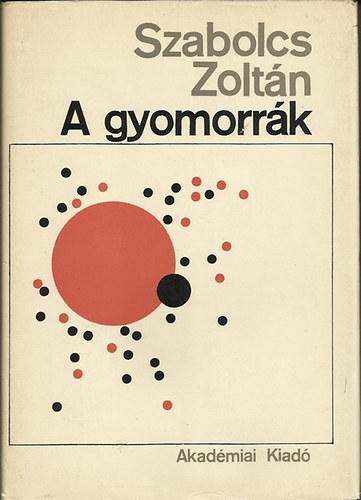 Szabolcs Zoltán - A gyomorrák - komoly szakkönyv