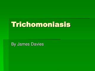 trichomoniasis condyloma)